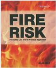 Fire Risk: Fire Safety Law and Its Practical Application Cover Image
