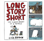 Long Story Short: 100 Classic Books in Three Panels Cover Image