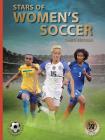 Stars of Women's Soccer: Third Edition (World Soccer Legends) Cover Image