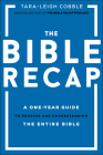 The Bible Recap: A One-Year Guide to Reading and Understanding the Entire Bible Cover Image