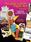 Arcade Game Flyer Art Volume 3 Cover Image