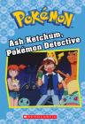 Ash Ketchum, Pokémon Detective (Pokémon Classic Chapter Book #10) (Pokémon Classic Chapter Books #10) Cover Image