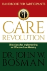 The Care Revolution - Handbook for Participants: Directions for Implementing an Effective Care Ministry Cover Image