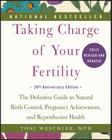 Taking Charge of Your Fertility, 20th Anniversary Edition: The Definitive Guide to Natural Birth Control, Pregnancy Achievement, and Reproductive Heal Cover Image