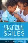 A Lifetime of Sensational Smiles: Transforming Your Child's Life Through Orthodontics Cover Image