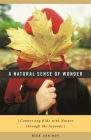 A Natural Sense of Wonder: Connecting Kids with Nature Through the Seasons Cover Image