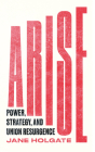 Arise: Power, Strategy and Union Resurgence (Wildcat) Cover Image
