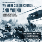 We Were Soldiers Once... and Young: Ia Drang - The Battle That Changed the War in Vietnam Cover Image
