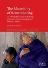 The Materiality of Remembering: An ethnographic study of the living spaces in a Nahua municipality in Veracruz, Mexico (BAR International #3002) Cover Image