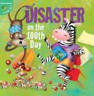 Disaster on the 100th Day (Little Birdie Books: Green Reader: Levels K-1) Cover Image