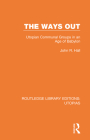 The Ways Out: Utopian Communal Groups in an Age of Babylon Cover Image