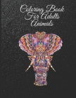 Coloring Book For Adults Animals: A Whimsical Adult Coloring Book: Stress Relieving Animal Designs Cover Image