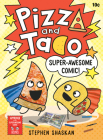 Pizza and Taco: Super-Awesome Comic! Cover Image