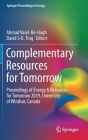 Complementary Resources for Tomorrow: Proceedings of Energy & Resources for Tomorrow 2019, University of Windsor, Canada (Springer Proceedings in Energy) Cover Image