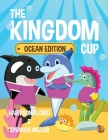 The Kingdom Cup: Ocean Edition Cover Image