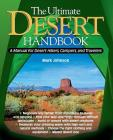 The Ultimate Desert Handbook: A Manual for Desert Hikers, Campers and Travelers Cover Image