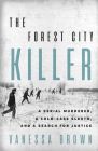 The Forest City Killer: A Serial Murderer, a Cold-Case Sleuth, and a Search for Justice Cover Image