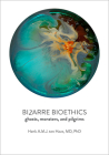Bizarre Bioethics: Ghosts, Monsters, and Pilgrims Cover Image
