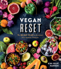 Vegan Reset: The 28-Day Plan to Kickstart Your Healthy Lifestyle Cover Image