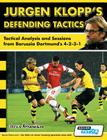 Jurgen Klopp's Defending Tactics - Tactical Analysis and Sessions from Borussia Dortmund's 4-2-3-1 Cover Image