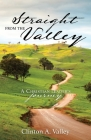 Straight from the Valley: A Christian Leader's Journey Cover Image