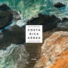 Costa Rica from Above: Landscapes in Time Cover Image