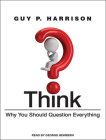 Think: Why You Should Question Everything Cover Image