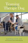 Teaming with Your Therapy Dog (New Directions in the Human-Animal Bond) Cover Image