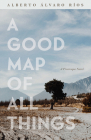 A Good Map of All Things: A Picaresque Novel (Camino del Sol ) Cover Image