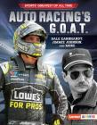 Auto Racing's G.O.A.T.: Dale Earnhardt, Jimmie Johnson, and More Cover Image
