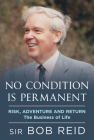 No Condition Is Permanent: Risk, Adventure and Return: The Business of Life Cover Image