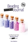 Beading Process Journal Travel Edition: Peyote Stitch for Round Beads Cover Image