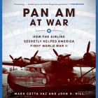 Pan Am at War: How the Airline Secretly Helped America Fight World War II Cover Image
