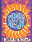 Psychedelic Coloring Book For Adults: Relaxing And Stress Relieving Art For Stoners(40 pages) Cover Image