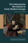 The Information Revolution in Early Modern Europe (New Approaches to European History #62) Cover Image