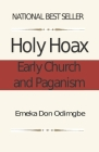 The Holy Hoax: Early Church and Paganism Cover Image