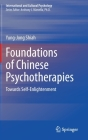 Foundations of Chinese Psychotherapies: Towards Self-Enlightenment (International and Cultural Psychology) Cover Image