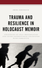 Trauma and Resilience in Holocaust Memoir: Strategies of Self-Preservation and Inter-Generational Encounter with Narrative Cover Image