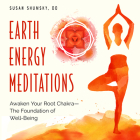 Earth Energy Meditations: Awaken Your Root Chakra—The Foundation of Well-Being Cover Image