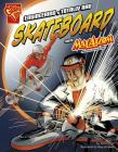 Engineering a Totally Rad Skateboard with Max Axiom, Super Scientist (Graphic Science and Engineering in Action) Cover Image