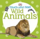 Touch and Feel: Wild Animals Cover Image