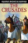 Crusades (Graphic Medieval History) Cover Image