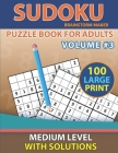 Sudoku Puzzle Book for Adults: 100 Sudoku Puzzles with Medium Level Volume #3 - One Puzzle Per Page with Solutions Cover Image