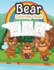 Bear Coloring Book for Kids: Great Bear Book for Boys, Teens and Kids. Perfect Wildlife Animal Coloring Book for Toddlers and Children who love to Cover Image
