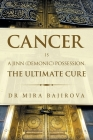 Cancer Is a Jinn (Demonic) Possession. the Ultimate Cure Cover Image