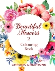 Beautiful Flowers 2 Colouring Book: Large print for Adults Cover Image