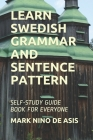 Learn Swedish Grammar and Sentence Pattern: Self-Study Guide Book for Everyone Cover Image