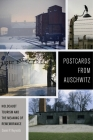 Postcards from Auschwitz: Holocaust Tourism and the Meaning of Remembrance Cover Image