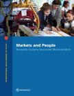 Markets and People: Romania Country Economic Memorandum (International Development in Focus) Cover Image