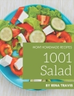Wow! 1001 Homemade Salad Recipes: Greatest Homemade Salad Cookbook of All Time Cover Image